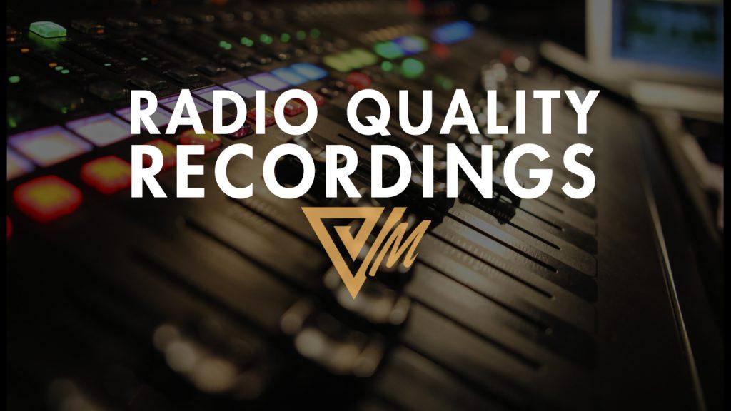radio quality recordings