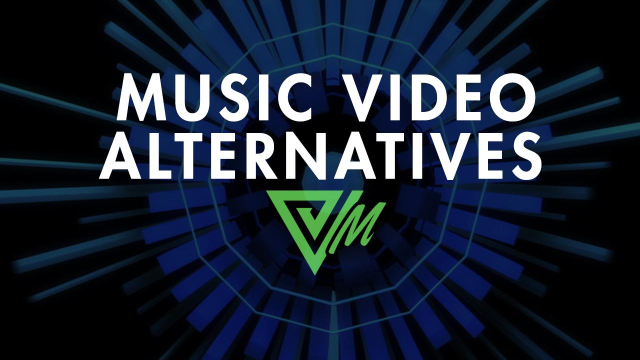 music video alternatives