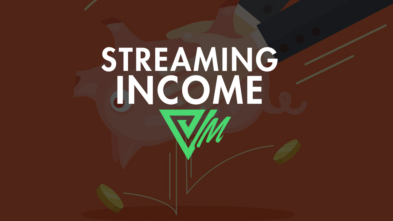 streaming income